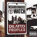 Dilated Peoples Neighborhood Watch (Parental Advisory)