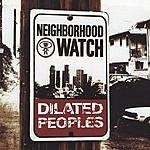 Dilated Peoples Neighborhood Watch (Edited)