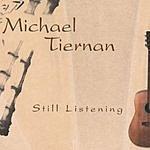 Michael Tiernan Still Listening