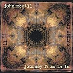 John McGill Journey From La La
