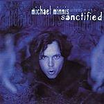 Michael Minnis Sanctified