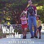 Mark Bernstein Walk With Me