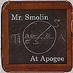 Mr. Smolin At Apogee