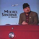 Mikael Santana In Transit