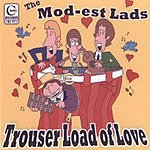 The Mod-est Lads Trouser Load Of Love