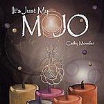 Cathy Mowder It's Just My Mojo