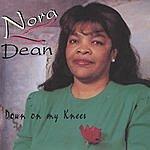Nora Dean Down On My Knees