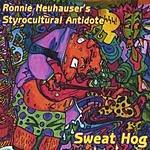 Ronnie Neuhauser's Styrocultural Antidote Sweat Hog