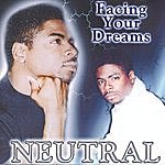 Neutral Facing Your Dreams