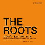 The Roots Don't Say Nuthin (Edited)