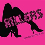 The Killers Somebody Told Me
