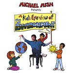 Michael Mish A Kid's  Eye View On The Environment