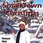 Michael Mish Small Town Christmas