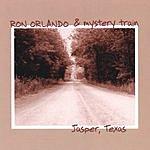 Ron Orlando & Mystery Train Jasper, Texas