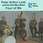 Peter Arthur Loeb & His One Man Band Four Of Me