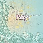 Paige Stroman Lullabies To Celebrate Mother And Child