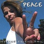 My Fine Friend Phil Peace