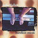 Mike Fuller Barefoot Music