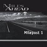 Miles Ahead Milepost 1