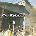 Our Religion Our Religion