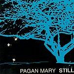 Pagan Mary Still