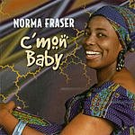 Norma Fraser C'mon Baby