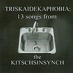 The Kitschsinsynch Triskaidekaphobia: 13 Songs From The Kitschsinsynch