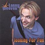 Larry Weaver Looking For Run