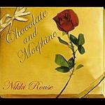 Nicki Rouse Chocolate And Morphine