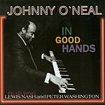 Johnny O'Neal In Good Hands