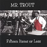 Mr. Trout Fifteen Items Or Less