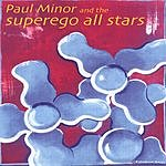 Paul Minor & The Superego All Stars Low Overhead