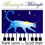 Scott Pratt Morning To Midnight: The Piano Music Of Frank Levin By Scott Pratt