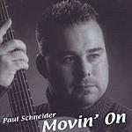 Paul Schneider Movin' On