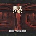 Kelly Pardekooper House Of Mud