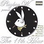 Playboy W. The 11th Hour (Parental Advisory)