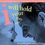 Steve Rashid I Will Hold Your Tiny Hand: Evening Songs & Lullabies