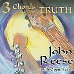 John Reese & The Open Hearts Band 3 Chords & The Truth