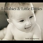Robb Montgomery Lullabies & Little Ditties