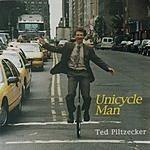 Ted Piltzecker Unicycle Man