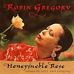 Robin Gregory Honeysuckle Rose