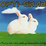 Opti-Grab Feed Ya Like A Lion, Make Ya Bounce Like A Bunny