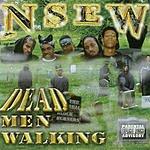 NSEW Dead Men Walking (Parental Advisory)