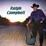 Ralph Campbell Do You Think Of Me