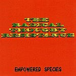The Radical Thought Resistance Empowered Species