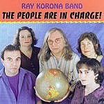 Ray Korona Band The People Are In Charge!