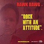 Rawk Dawg Rock With An Attitude