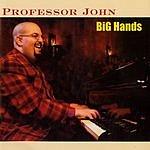 Professor John Big Hands