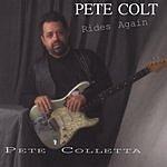 Pete Colletta Pete Colt Rides Again