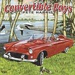 Pete Harris Convertible Days